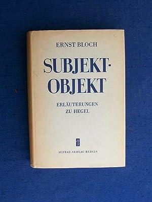 Subjekt-Objekt. Erlauterungen zu Hegel.: Bloch, Ernst.