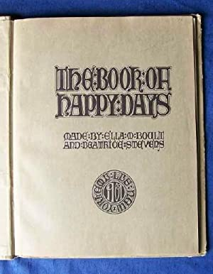 The Book of Happy Days.: Boult, Ella M. & Beatrice Stevens.