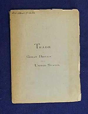 Report of a Committee of the Lords of the Privy Council on the Trade of Great Britain with the ...