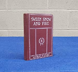 Tween Snow and Fire. A Tale of South Africa.: Mitford, Bertram.
