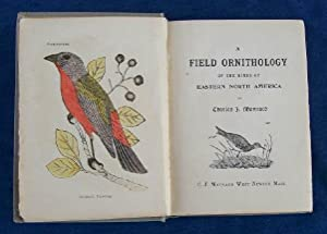 A Field Ornithology of the Birds of Eastern North America (SIGNED).: Maynard, Charles J.