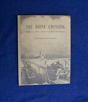 The Rhine Crossing. Twelfth Army Group Engineer Operations.: Timothy, P.H.
