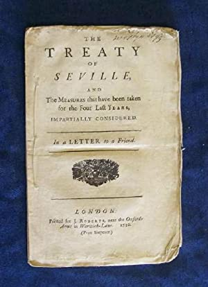 The Treaty of Seville and the Measures that have been taken for the Four Last Years Impartially ...