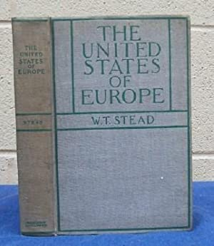 The United States of Europe on the Eve of the Parliament of Peace.: Stead, W.T.