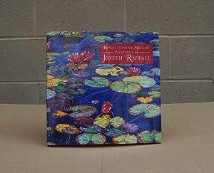 Reflections of Nature. Paintings by Joseph Raffael (SIGNED).: Kuspit, Donald & Amei Wallach.