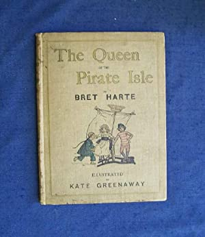 The Queen of the Pirate Isle.: Harte, Bret.