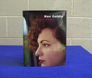 I'll Be Your Mirror.: Goldin, Nan.