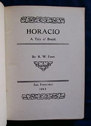 Horacio. A Tale of Brazil (SIGNED).: Fenn, R.W.