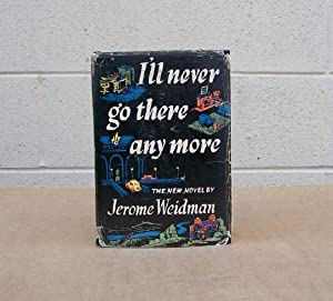 I'll Never Go There Any More (SIGNED).: Weidman, Jerome.