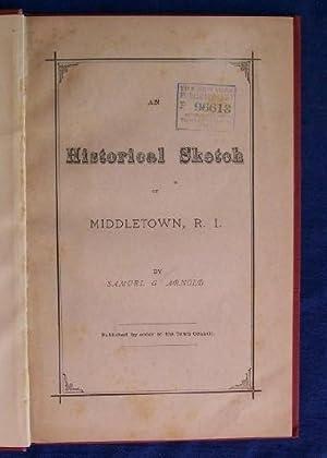 An Historical Sketch of Middletown, R.I.: Arnold, Samuel Greene.
