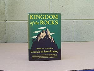 Kingdom of the Rocks. Memories of Oppede.: Saint-Exupery, Consuelo de.