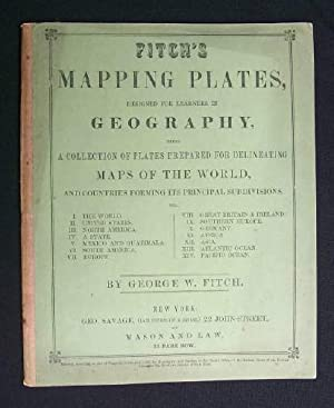 Fitch's Mapping Plates Designed for Learners in Geography being a Collection of Plates prepared f...