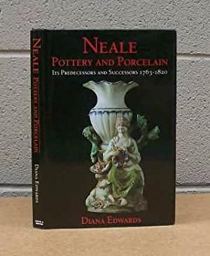 Neale Pottery and Porcelain. Its Predecessors and Successors 1763-1820.: Edwards, Diana.