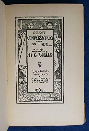Select Conversations with an Uncle.: Wells, H.G.