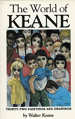The World of Keane: Thirty-Two Paintings and: Keane, Walter; 32