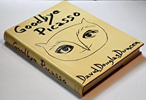 Goodbye Picasso: Duncan, David Douglas