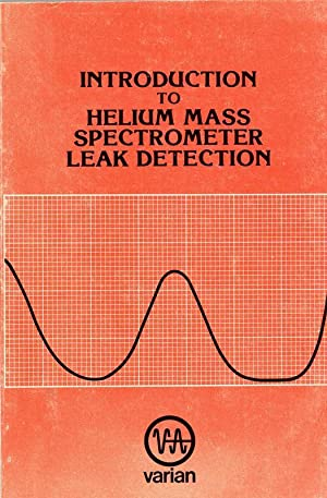 Introduction to Helium Mass Spectrometer Leak Detection