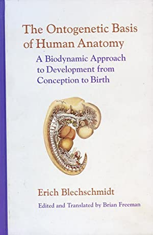 The Ontogenetic Basis of Human Anatomy: A Biodynamic Approach to Development from Conception to B...