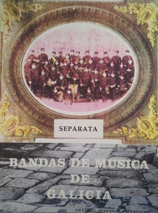 BANDAS DE MÚSICA DE GALICIA - SEPARATA: IGLESIAS ALVARELLOS, ENRIQUE