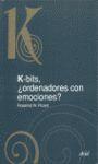 K-BITS, ORDENADORES CON EMOCIONES? - PICARD, ROSALIND W.