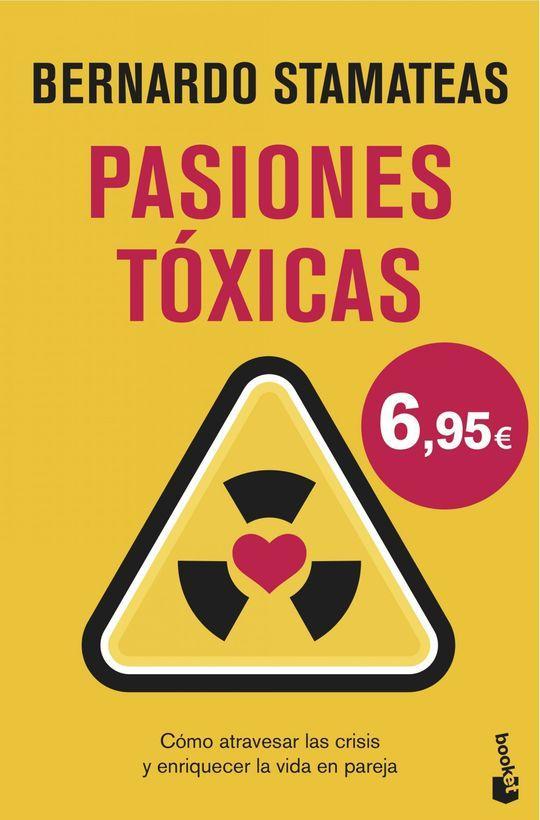 PASIONES TOXICAS: BERNARDO STAMATEAS