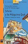 SILVIA Y LA MÁQUINA QUÉ - LALANA, FERNANDO; ALMÁRCEGUI, JOSÉ MARÍA
