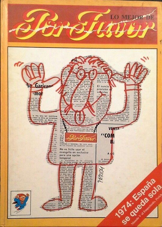 1974: ESPAÑA SE QUEDA SOLA: VÁZQUEZ MONTALBÁN, MANUEL; MANOLO V EL EMPECINADO (JAUME PERICH)