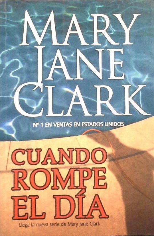 CUANDO ROMPE EL DÍA - CLARK, MARY JANE