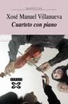 CUARTETO CON PIANO - VILLANUEVA PRIETO, XOSÉ MANUEL