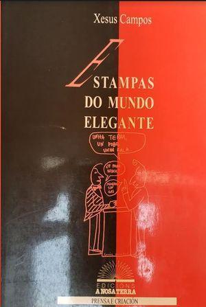 ESTAMPAS DO MUNDO ELEGANTE - XESUS CAMPOS