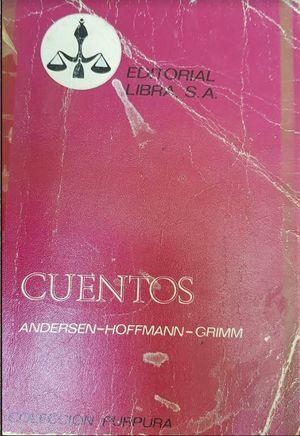CUENTOS - ANDERSEN HOFFMANN GRIMM