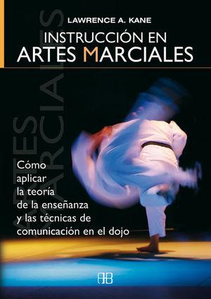 INSTRUCCIÓN EN ARTES MARCIALES - KANE, LAWRENCE A.
