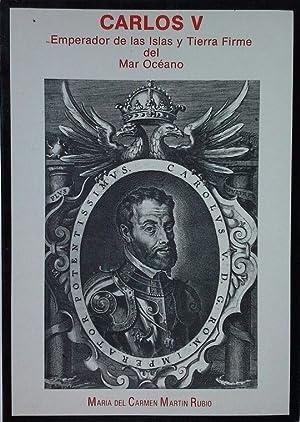 CARLOS V. EMPERADOR DE LAS ISLAS Y: MARTÍN RUBIO, MARÍA