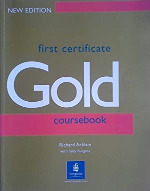 FIRST CERTIFICATE GOLD COURSEBOOK NEW EDITION: ACKLAM, RICHARD