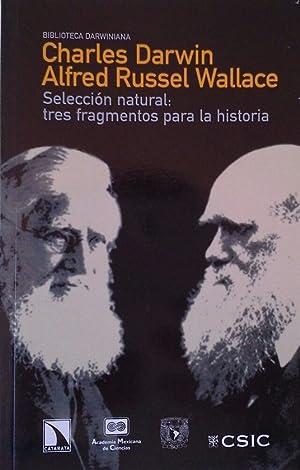 SELECCION NATURAL TRES FRAGMENTOS PARA LA HISTORIA: DARWIN, CHARLES; WALLACE,