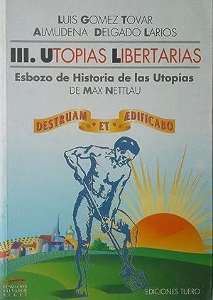 UTOPÍAS LIBERTARIAS - TOMO III: ESBOZO DE: GÓMEZ TOVAR, LUIS;