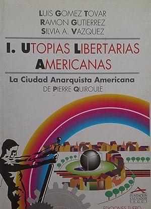 UTOPÍAS LIBERTARIAS AMERICANAS - TOMO I: LA: GÓMEZ TOVAR, LUIS