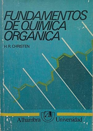 FUNDAMENTOS DE QUIMICA ORGANICA: H.R. CHISTEN