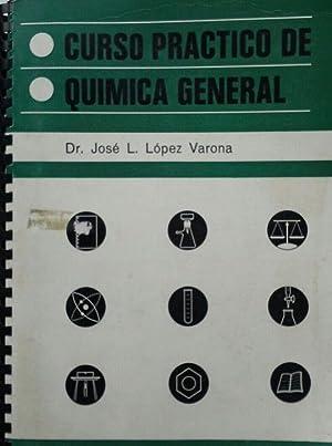 CURSO PRACTICO DE QUIMICA GENERAL: LOPEZ VARONA