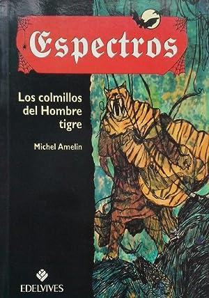 LOS COLMILLOS DEL HOMBRE TIGRE: EDITORIAL LUIS VIVES