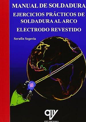 MANUAL DE SOLDADURA: SEGOVIA BAUTISTA, SERAFÍN