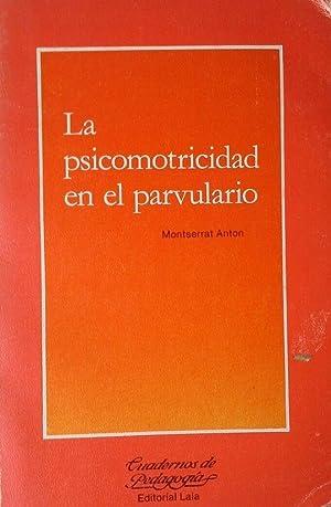 LA PSICOMOTRICIDAD EN EL PARVULARIO: ANTON I ROSERA, MONTSERRAT