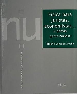 FÍSICA PARA JURISTAS, ECONOMISTAS Y DEMÁS: GONZÁLEZ AMADO, ROBERTO