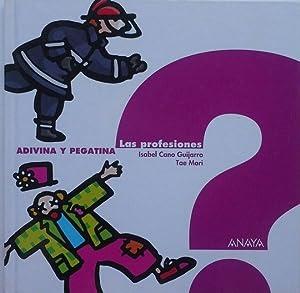 ADIVINA Y PEGATINA - LAS PROFESIONES: CANO GUIJARRO, ISABEL; MORI RIVAS, TAES, TAE, IL.
