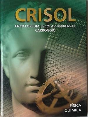 CRISOL ENCICLOPEDIA ESCOLAR UNIVERSAL CARROGGIO FISICA QUIMICA: OBRA COLECTIVA
