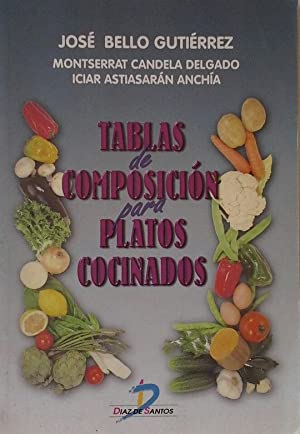 TABLAS DE COMPOSICIÓN PARA PLATOS COCINADOS: BELLO GUTIÉRREZ, JOSÉ;