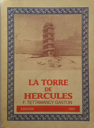 LA TORRE DE HERCULES: TETTAMANCY GASTÓN, FRANCISCO