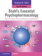 STAHLS ESSENTIAL PSYCHOPHARMACOLOGY: NEUROSCIENTIFIC BASIS AND PRACTICAL APPLIC