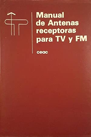 MANUAL DE ANTENAS RECEPTORAS DE TV Y: RUIZ VASSALLO, FRANCISCO
