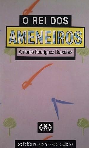 O REI DOS AMENEIROS: RODRÍGUEZ BAIXERAS, ANTONIO